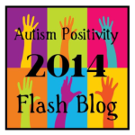 What is Autism Positivity? Expressions of PosAutivity: #AutismPositivity2014