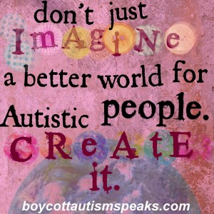 "Image description: Decorative graphic with pink background. Text reads: "" Don't just imagine a better world for Autistic people. Create it."""