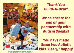 "Image text reads: Thank you Build-A-Bear! We celebrate the end of your partnership with Autism Speaks! You have made these two Autistic kids ""Beary"" happy! #BoycottAutismSpeaks"