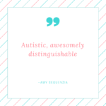 Awesomely Autistic, Awesomely Distinguishable