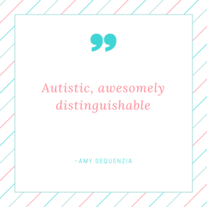 Autistic, awesomely distinguishable