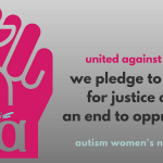 "Text reads: ""united against hate we pledge to work for justice and an end to oppression"" autismwomensnetwork.org (Image is a fist with an impression of the AWN logo centered bottom.)"