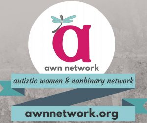 """Image description: AWN logo with """"awn network"""" underneath, in a white circular cutout. Below that is a blue banner with the text """"autistic women & nonbinary network / awnnetwork.org"""" and background is mottled gray."""
