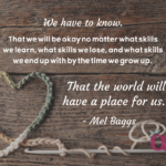 "Image shows a crocheted heart and crochet hook on a wooden surface. White text reads: ""We have to know. That we will be okay no matter what skills we learn, what skills we lose, and what skills we end up with by the time we grow up. That the world will have a place for us. - Mel Baggs"" A small AWN logo is in the bottom right corner."