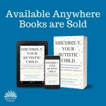 "Blue graphic with words ""Available Anywhere Books are Sold"" at top. Images of a paperback, an ebook, and a phone with cover of ""Sincerely Your Autistic Child."" Logo for Beacon Press in the bottom left"