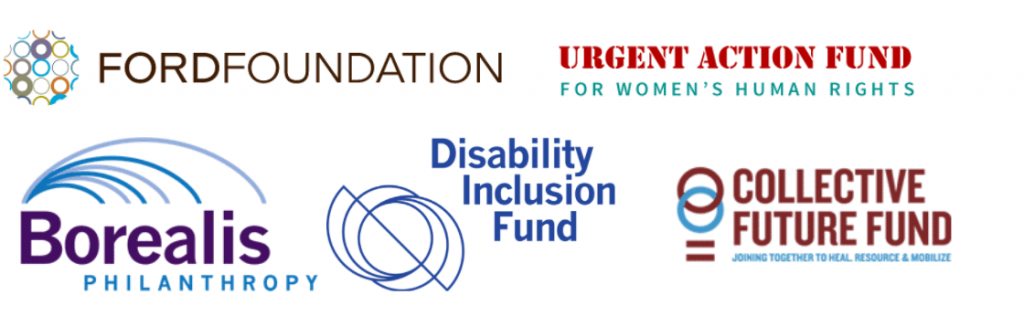 Logos for Ford Foundation, Urgent Action Fnd for Women's Human Rights, Borealis Philanthropy Disability Inclusion Fund, and Collective Future Fund: Joining Together to Heal, Resource & Mobilize