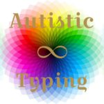 flower-shaped color wheel gradient design with words Autistic Typing in brown, along with a brown infinity sign Autism symbol